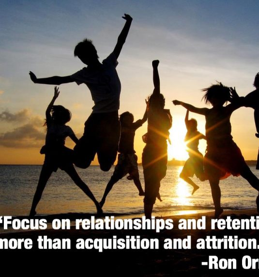 Focus on Retention and relationships over acquisition and attrition
